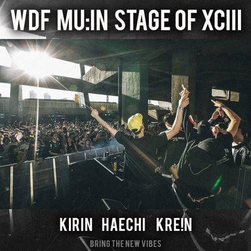 KIRIN, HAECHI, KRE!N @WDF Live Set 2017