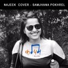 Najeek Cover - Samjhana Pokhrel