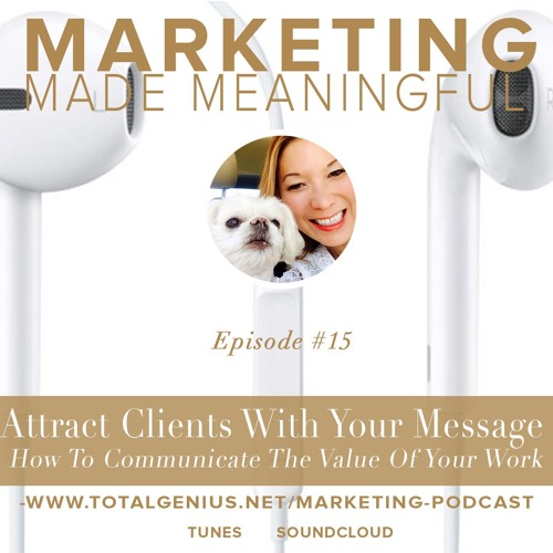Episode #15 - How To Communicate The Value Of Your Work