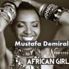 Naomi Wachira - (African Girl) - MUSIC OF AFRICA ( Mustafa Demiral Mix )