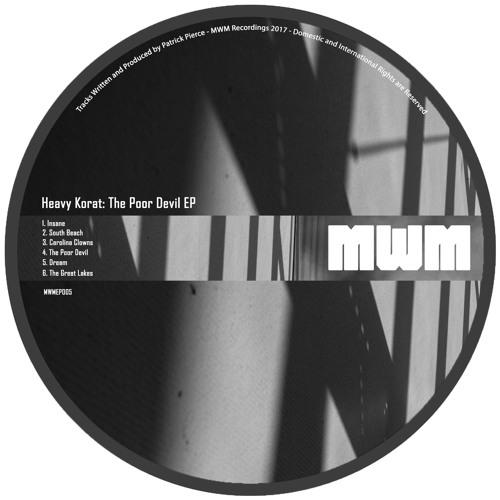 Heavy Korat - The Poor Devil EP (MWMEP005) EP preview