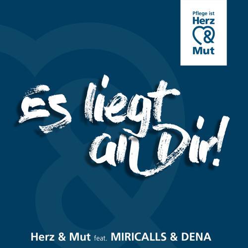 Es Liegt An Dir - Herz & Mut feat Dena & Miricalls