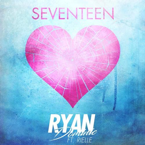 Seventeen (feat. Rielle)