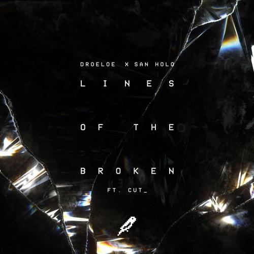 DROELOE & San Holo - Lines of the Broken (ft. CUT_) nuteczki.eu