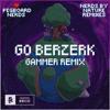 Pegboard Nerds X Quiet Disorder - Go Berzerk (Gammer Remix)