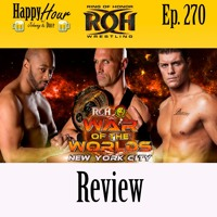 Episode 270 - ROH War Of The Worlds (NY) Review