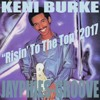 KENI BURKE - Risin' To The Top (Jayphies-Groove) 2017