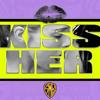 Kiss Her (Explicit)- NOYDB