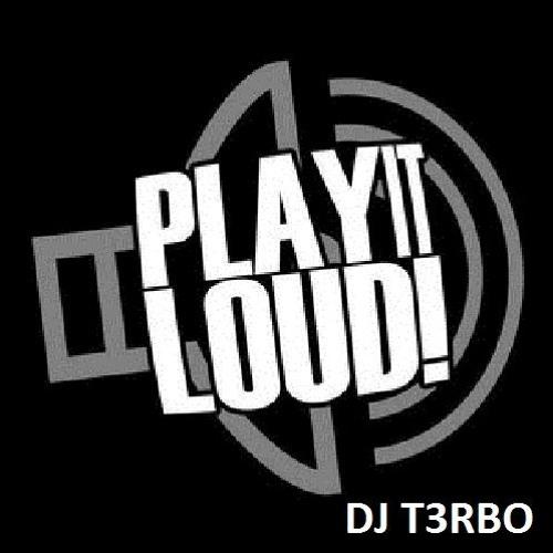 DJ T3RBO's Open House Dance Party #186 Play it Loud!