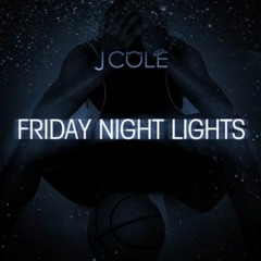 J. Cole - Friday Night Lights