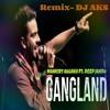 Gangland- Mankirat Aulakh- Dhol Mix- DJ AKS