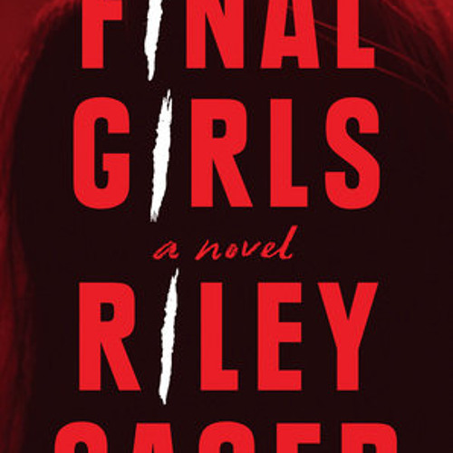 Final Girls by Riley Sager, read by Erin Bennett, Hillary Huber