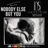 Nobody Else But You - (Nick Styles Remix) (Bass Version)