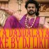 Dandalya Dandalya Hindi And Telugu  Remake by Dj Likith
