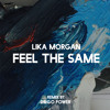 Lika Morgan - Feel The Same (Diego Power Remix)