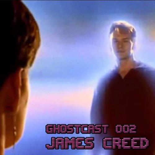 GHOSTCAST 002 - JAMES CREED