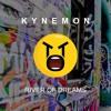 Kynemon - River of Dreams