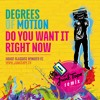 Degrees Of Motion - Do You Want It (Junk Tape Future House Rmx)** FREE D/L Via The Buy Button**