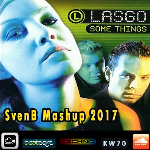 LASGO - Something (SvenB MASHUP 2017)