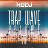 ︻╦╤─ HODJ - Trap Wave Volume 78 ─╤╦︻