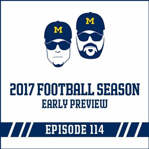 2017 Football Season Early Preview: Episode 114