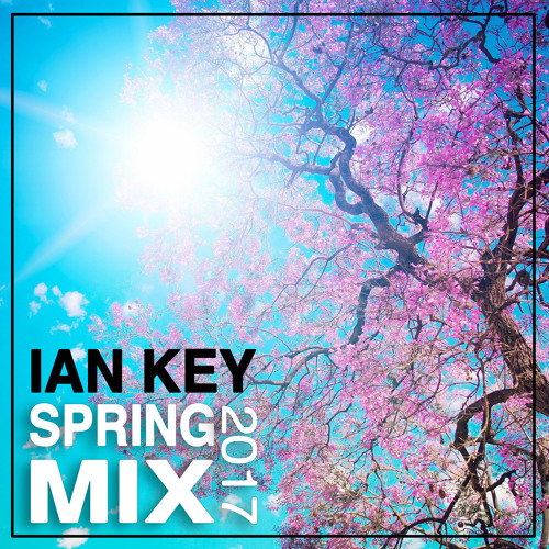 Spring Mix Session 2017 ★ Ian Key