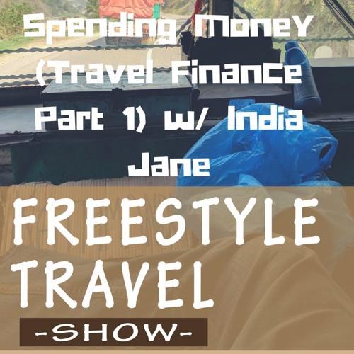 #6 - Spending Money (Travel Finance Part 1) w/ India Jane