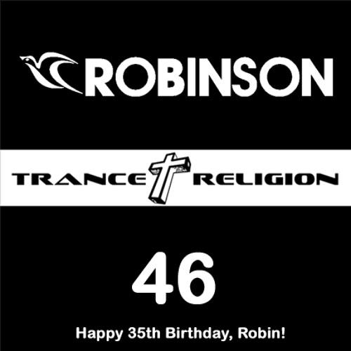 Robinson - Trance Religion 46 - 27.03.17 - Happy 35th, Robin!