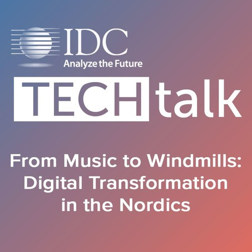 Episode #5 - From Music to Windmills: Digital Transformation in the Nordics