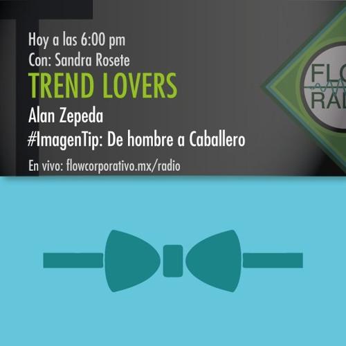 Trend Lovers 080 - Alan Zepeda / #ImagenTip: De hombre a Caballero