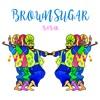 Brown Sugar (Prod. BluntedBeatz)