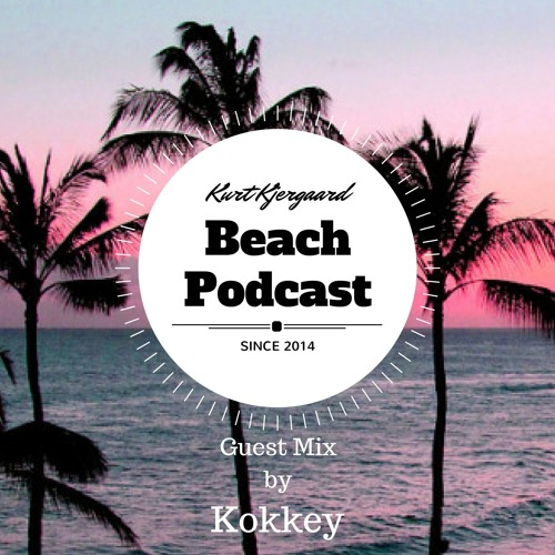 Beach Podcast  Guest Mix by Kokkey
