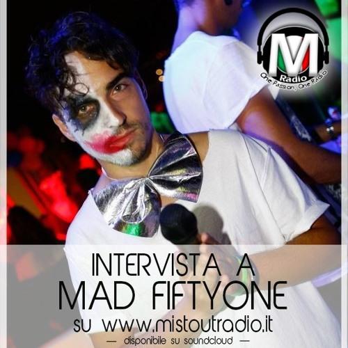 Intervista a Mad Fiftyone - MistOut Radio