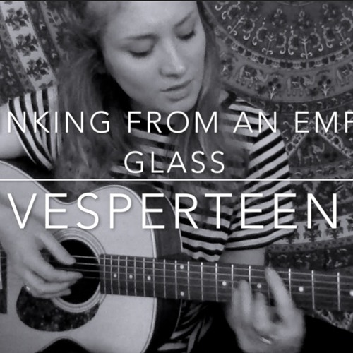 Drinking From An Empty Glass - Vesperteen [cover]