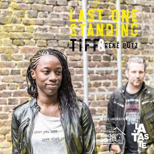 Last One Standing- Tiff (Produced by Rene Puetz)