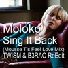 MOLOKO - SING IT BACK (MOUSSE T's FEEL LOVE Mix - TWISM & B3RAO ReEdit)