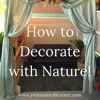 How To Decorate With Nature