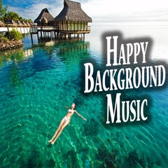 """""""Happy One"""" Royalty free Background Music for Presentation, Youtube background music and Ads"""