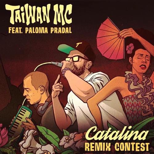 Taiwan MC Feat Paloma Pradal – Catalina (mistrustmusic REMIX)