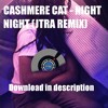 Cashmere Cat feat. Kehlani - Night Night (JTRA Remix preview)