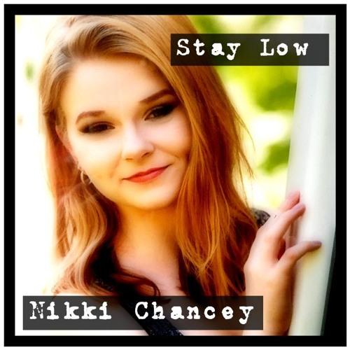 Stay Low - Nikki Chancey
