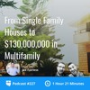 BP Podcast 227: From Single Family Houses to $130,000,000 in Multifamily with Joe Fairless