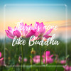 There is None Like Buddha