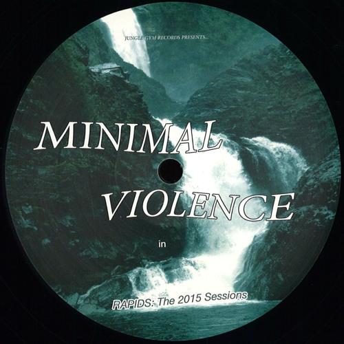 "[JG04] ""Rapids: The 2015 Sessions"" - Minimal Violence (Previews)"