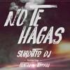 NO TE HAGAS - SURDITTO DJ X TOMY DJ X FEDU DJ - BAD BUNNY X JORY BOY