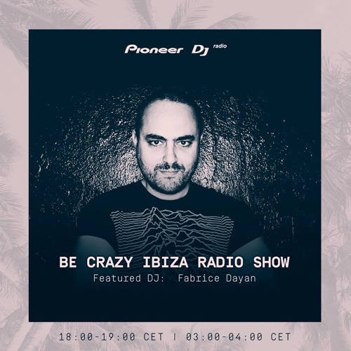 Jean Claude Ades' Be Crazy Ibiza Radio Show ft. Fabrice Dayan #348