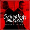 Schoolboy Musical ( New Songs 2017 )