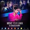 Move Your Lakk (Noor) - DJ Chhaya Remix