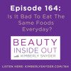 Episode 164: Is It Bad To Eat The Same Foods Everyday?