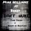 Mike Williams Ft. Brezy - Don't Hurt (TuneSquad x Adryx - G Bootleg)